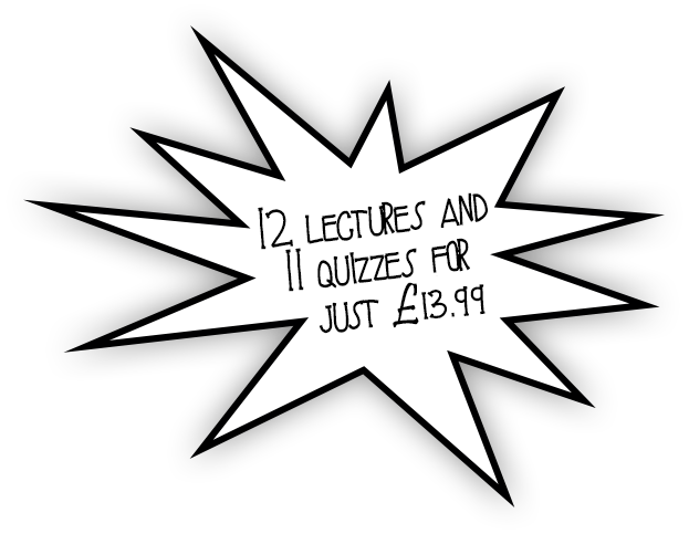 12 lectures and 11 quizzes for just £9